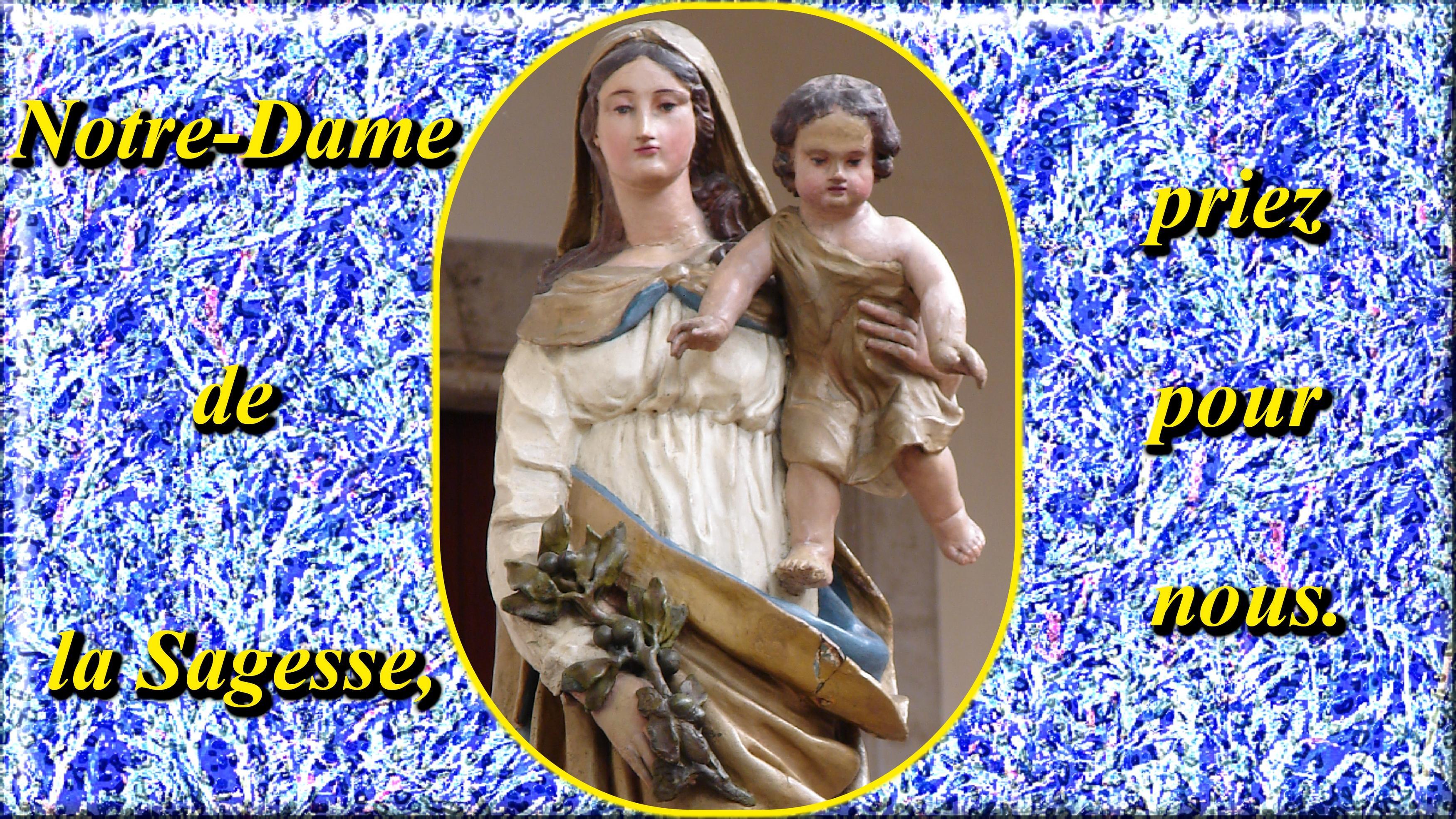 Le CIEL OUVERT par les 3 AVE MARIA du MATIN et du SOIR & La NEUVAINE EFFICACE - Page 3 Notre-dame-de-la-sagesse-5738eb8